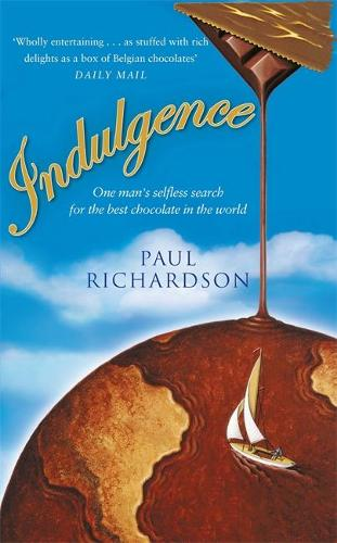 Indulgence: One man's selfless search for the best chocolate (Paperback)