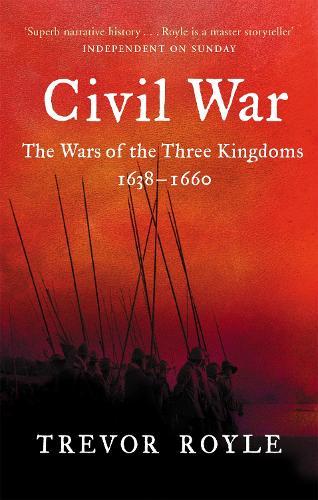 Civil War: The War of the Three Kingdoms 1638-1660 (Paperback)