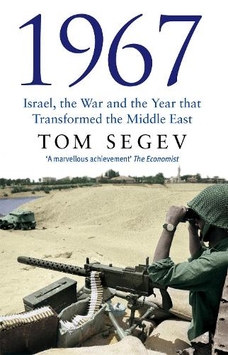 1967: Israel, the War and the Year that Transformed the Middle East (Paperback)