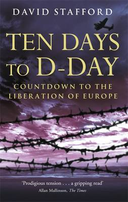 Ten Days to D-Day: Countdown to the Liberation of Europe (Paperback)