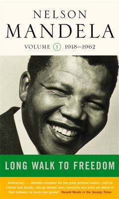 A Long Walk to Freedom: Early Years, 1918-1962 v. 1: 1918-1962 (Paperback)