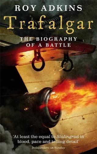 Trafalgar: The Biography of a Battle (Paperback)