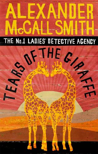 Tears of the Giraffe - No. 1 Ladies' Detective Agency (Paperback)