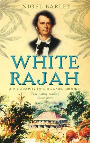 White Rajah: A Biography of Sir James Brooke (Paperback)