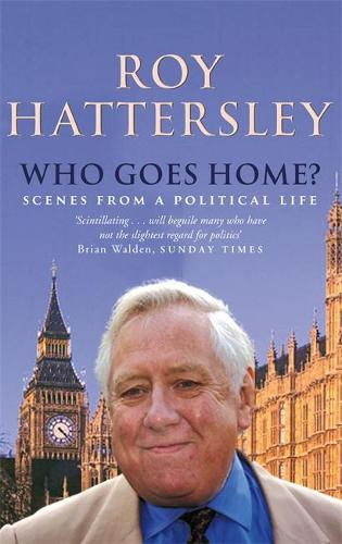 Who Goes Home?: Scenes from a Political Life (Paperback)