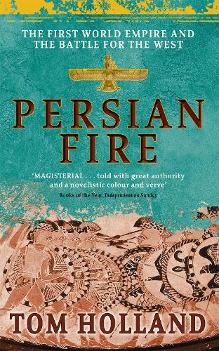 Persian Fire: The First World Empire, Battle for the West (Paperback)