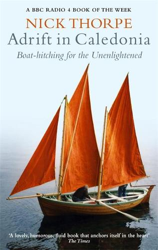 Adrift In Caledonia: Boat-Hitching for the Unenlightened (Paperback)