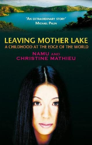 Leaving Mother Lake: A Girlhood at the edge of the World (Paperback)