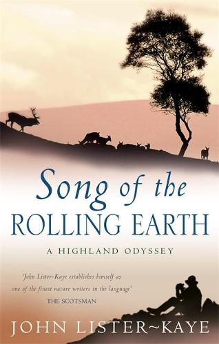 Song Of The Rolling Earth: A Highland Odyssey (Paperback)