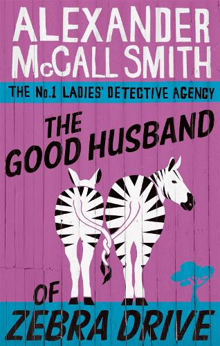 The Good Husband Of Zebra Drive - No. 1 Ladies' Detective Agency (Paperback)
