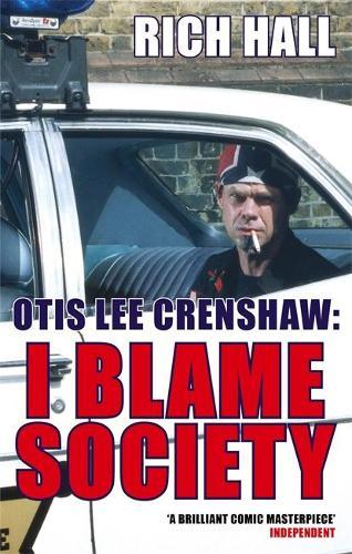 Otis Lee Crenshaw: I Blame Society (Paperback)