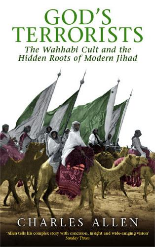 God's Terrorists: The Wahhabi Cult and the Hidden Roots of Modern Jihad (Paperback)