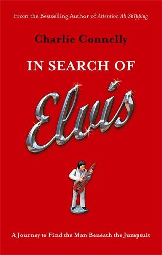 In Search Of Elvis: A Journey to Find the Man Beneath the Jumpsuit (Paperback)