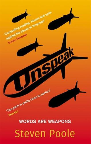 Unspeak: Words Are Weapons (Paperback)