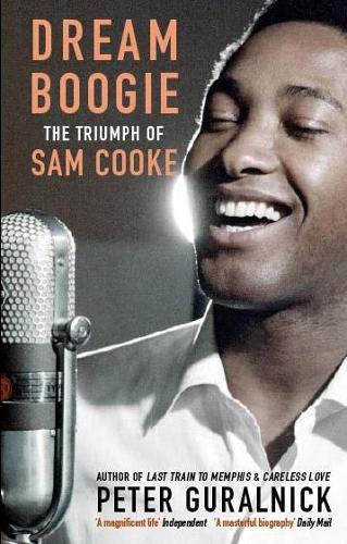 Dream Boogie: The Triumph of Sam Cooke (Paperback)