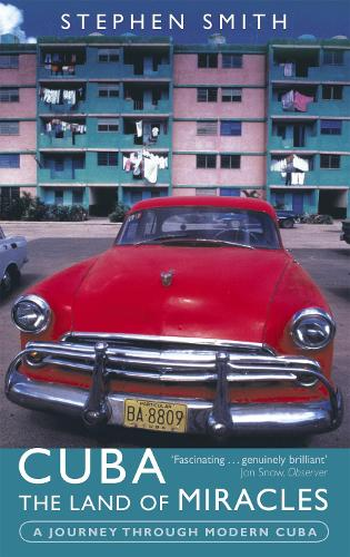 Cuba: The Land Of Miracles: A Journey Through Modern Cuba (Paperback)
