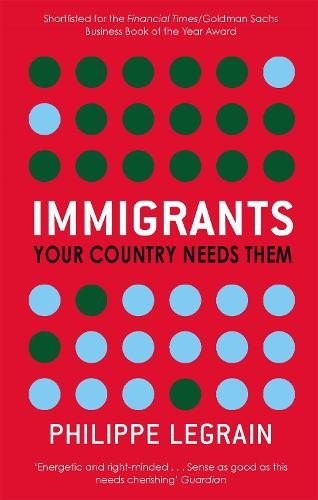 Immigrants: Your Country Needs Them (Paperback)
