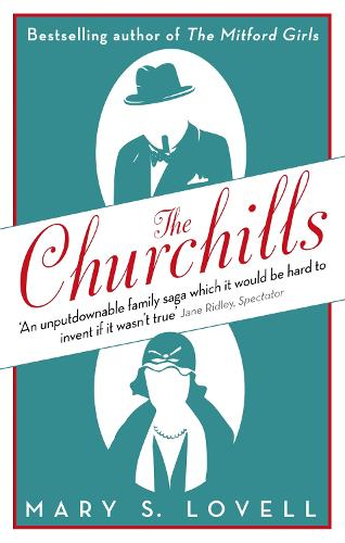 The Churchills: A Family at the Heart of History - from the Duke of Marlborough to Winston Churchill (Paperback)