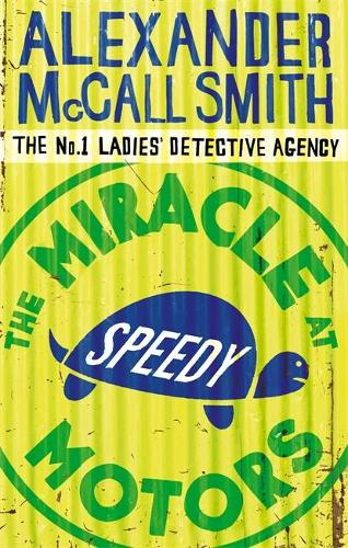 The Miracle At Speedy Motors - No. 1 Ladies' Detective Agency (Paperback)