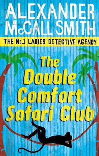 The Double Comfort Safari Club - No. 1 Ladies' Detective Agency (Paperback)