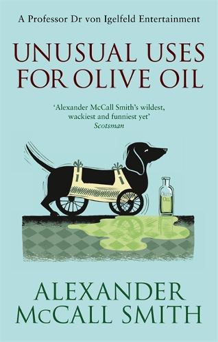 Unusual Uses For Olive Oil - Professor Dr Moritz-Maria von Igelfeld (Paperback)