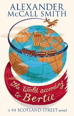 The World According To Bertie - 44 Scotland Street (Paperback)