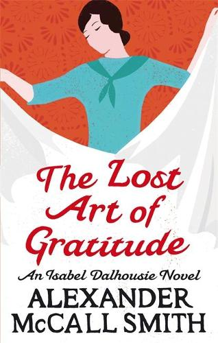 The Lost Art Of Gratitude - Isabel Dalhousie Novels (Paperback)