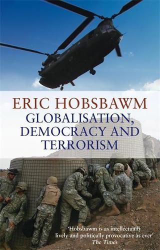 Globalisation, Democracy and Terrorism (Paperback)