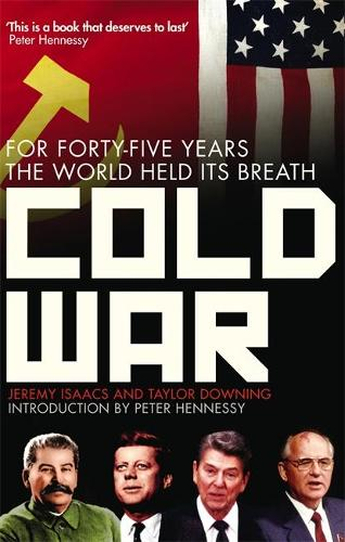 Cold War: For Forty-five Years the World Held its Breath (Paperback)