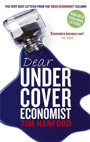 Dear Undercover Economist: The very best letters from the Dear Economist column (Paperback)