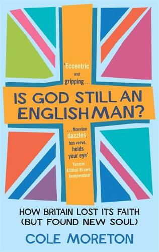 Is God Still An Englishman?: How We Lost Our Faith (But Found New Soul) (Paperback)