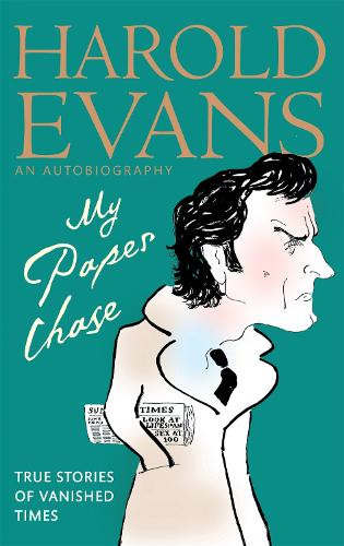 My Paper Chase: True Stories of Vanished Times: An Autobiography (Paperback)