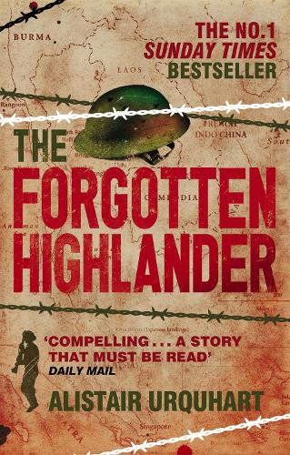 The Forgotten Highlander: My Incredible Story of Survival During the War in the Far East (Paperback)