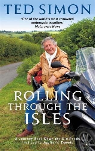 Rolling Through The Isles: A Journey Back Down the Roads that led to Jupiter (Paperback)