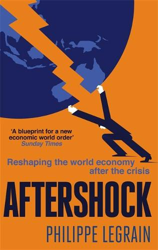 Aftershock: Reshaping the World Economy after the Crisis (Paperback)