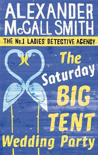 The Saturday Big Tent Wedding Party - No. 1 Ladies' Detective Agency (Paperback)