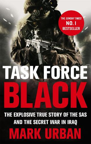 Task Force Black: The explosive true story of the SAS and the secret war in Iraq (Paperback)