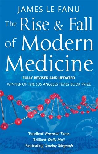 The Rise And Fall Of Modern Medicine (Paperback)