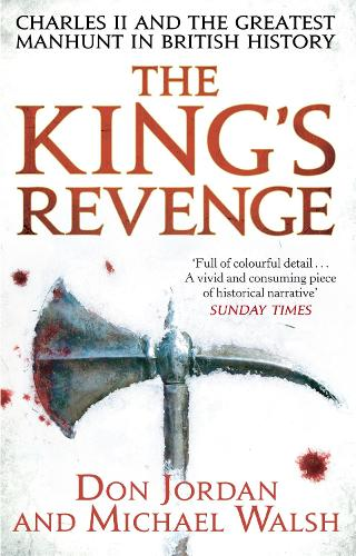 The King's Revenge: Charles II and the Greatest Manhunt in British History (Paperback)