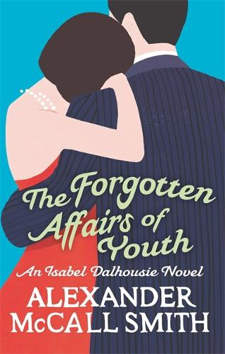 The Forgotten Affairs Of Youth - Isabel Dalhousie Novels (Paperback)