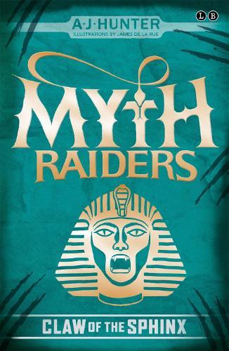 Myth Raiders: Claw of the Sphinx: Book 2 - Myth Raiders (Paperback)
