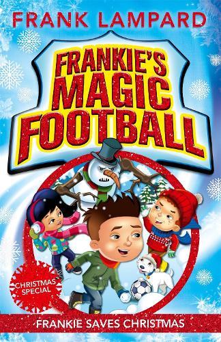 Frankie's Magic Football: Frankie Saves Christmas: Book 8 - Frankie's Magic Football (Paperback)