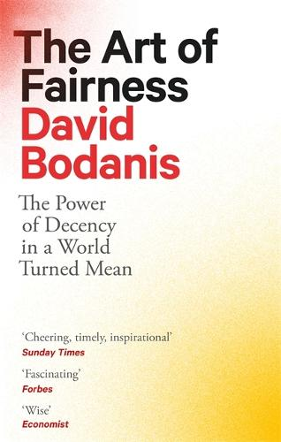 The Art of Fairness: The Power of Decency in a World Turned Mean (Paperback)