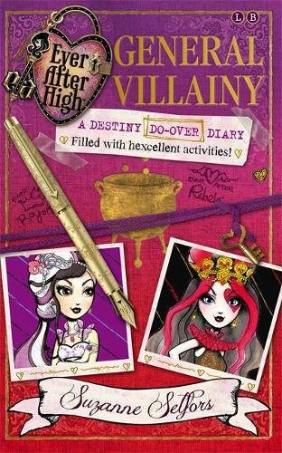 Ever After High: General Villainy: A Destiny Do-Over Diary, Book 1 - Ever After High (Paperback)