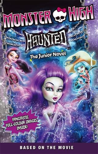 Monster High: Haunted: The Junior Novel 1 - Monster High (Paperback)