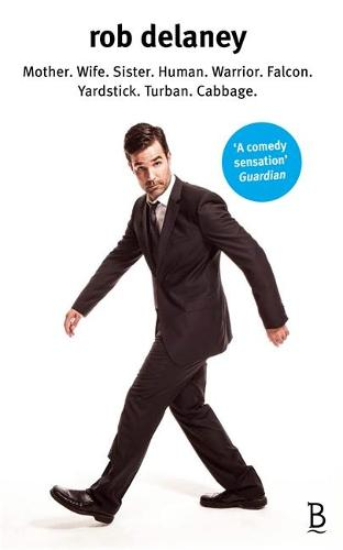 Rob Delaney: Mother. Wife. Sister. Human. Warrior. Falcon. Yardstick. Turban. Cabbage. (Paperback)