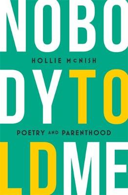 Nobody Told Me: Poetry and Parenthood (Paperback)
