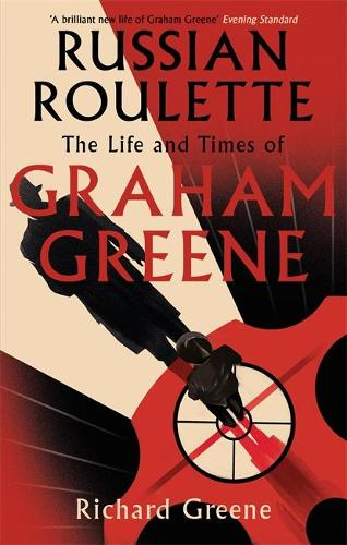 Russian Roulette: The Life and Times of Graham Greene (Paperback)