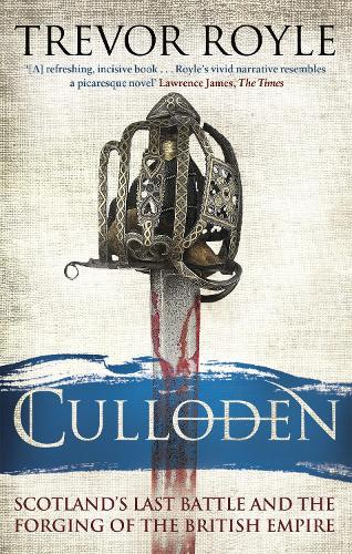 Culloden: Scotland's Last Battle and the Forging of the British Empire (Paperback)
