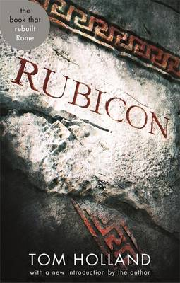 Rubicon: The Triumph and Tragedy of the Roman Republic - Abacus 40th Anniversary (Paperback)